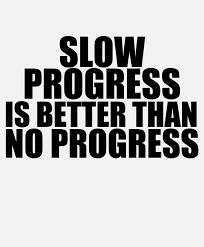 Slow is better than no